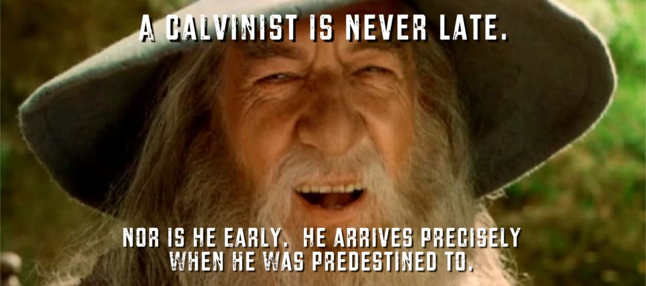 Gandalf Calvinist Meme 1263x560 an ex calvinist's tiptoe through tulip unconditional election